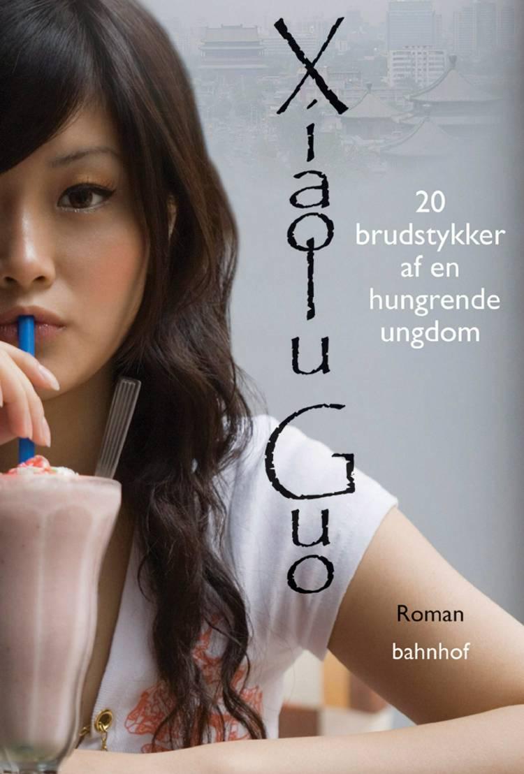 20 brudstykker af en hungrende ungdom af Xiaolu Guo
