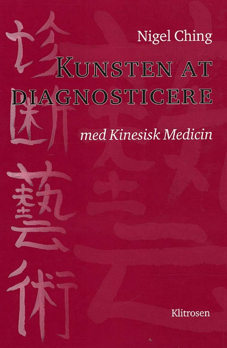 Kunsten at diagnosticere med kinesisk medicin af Nigel Ching