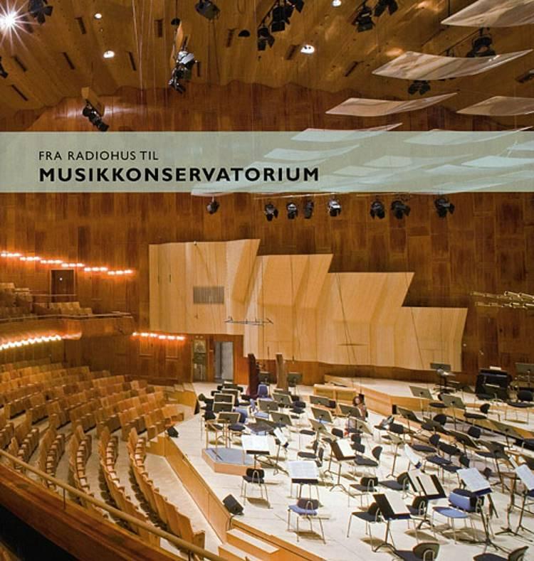 Fra Radiohus til Musikkonservatorium af Ukendt forfatter