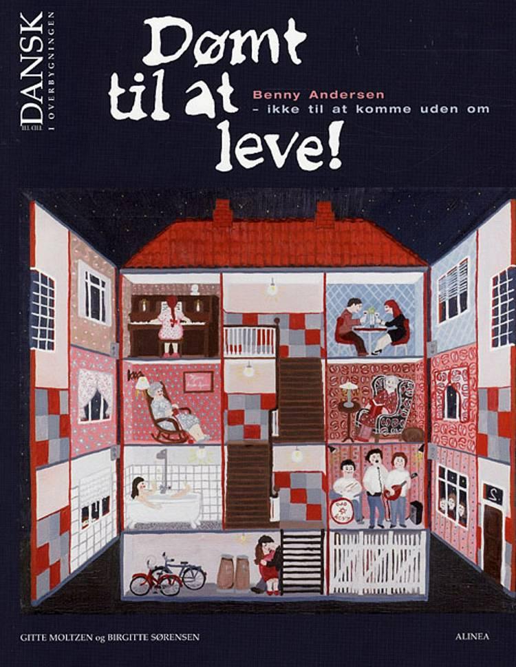 Dømt til at leve! af Benny Andersen, Birgitte Sørensen og Gitte Moltzen