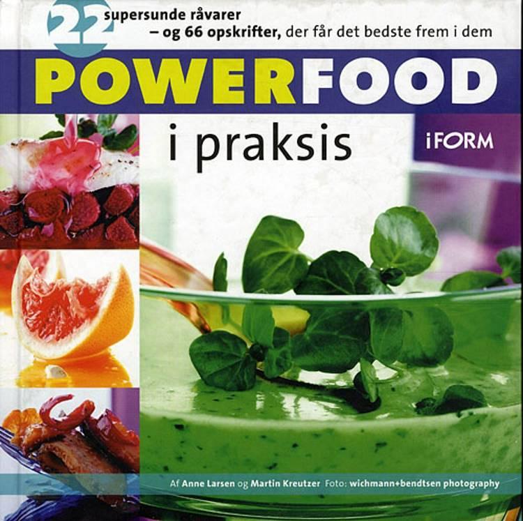 Powerfood i praksis af Anne Larsen og Martin Kreutzer