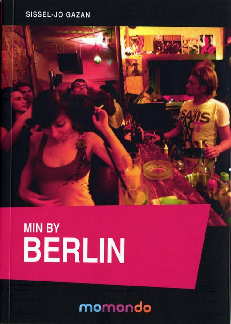 Min by Berlin af Sissel-Jo Gazan