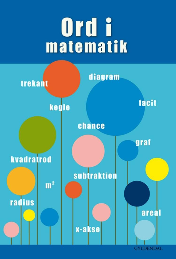 Ord i matematik af Mari-Ann Skovlund Jensen, Helle Houkjær og Lone Skafte Jespersen m.fl.