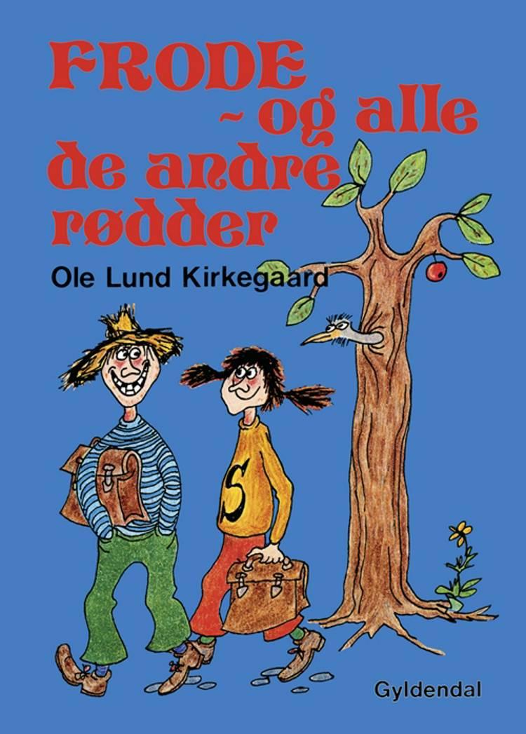 Frode - og alle de andre rødder af Ole Lund Kirkegaard og Anna Aabenhus