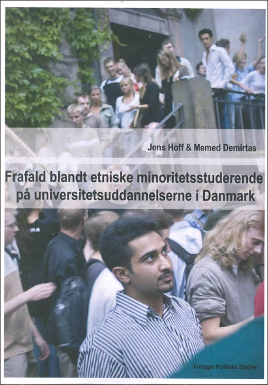 Frafald blandt etniske minoritetsstuderende på universitetsuddannelserne i Danmark af Jens Hoff og Memed Demirtas