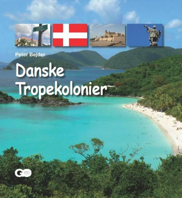 Danske tropekolonier af Peter Bejder