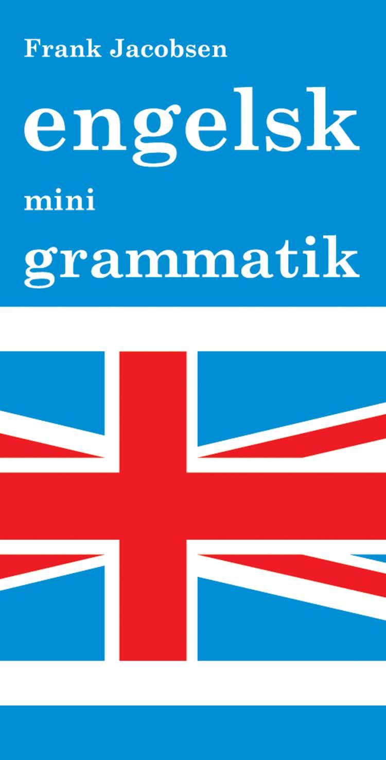 Engelsk mini grammatik af Ole Bjørn Jacobsen, Frank Jacobsen, Bent Strandgaard, Peter H. Petersen, Jonas Jacobsen, Peter Petersen og Bent Strandgård