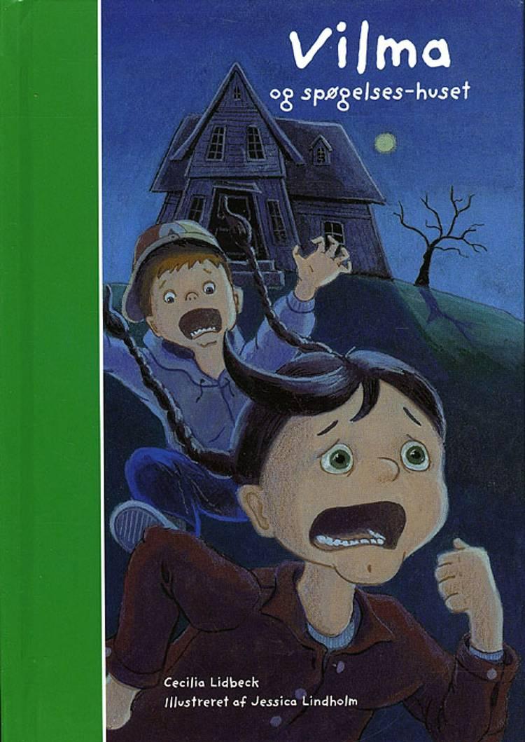 Vilma og spøgelseshuset af Cecilia Lidbeck