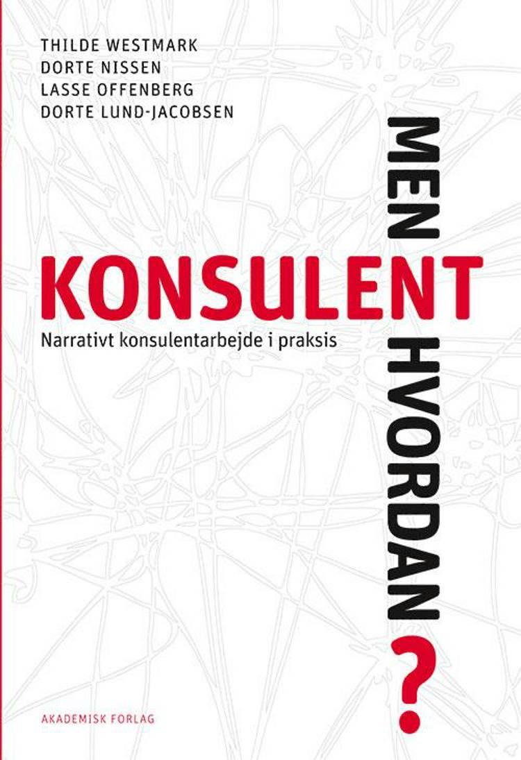 Konsulent - men hvordan? af Dorte Nissen, Dorte Lund-Jacobsen og Thilde Westmark m.fl.