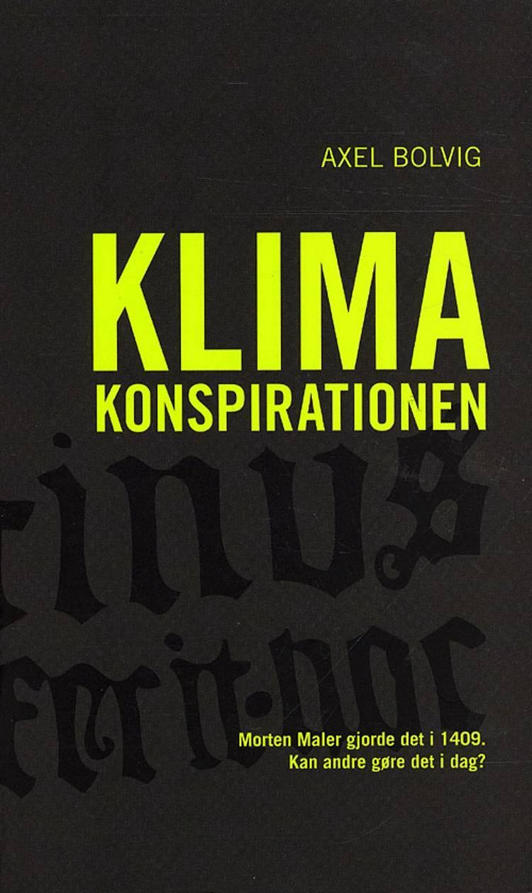 Klimakonspirationen af Axel Bolvig