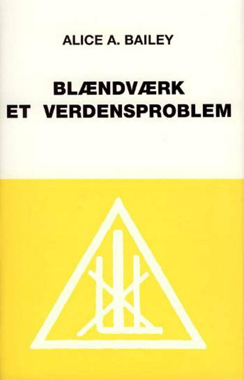 Blændværk - et verdensproblem af Alice A. Bailey