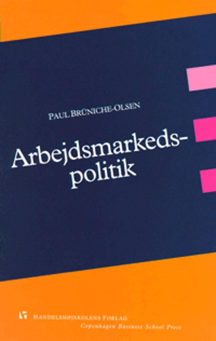 Arbejdsmarkedspolitik af Paul Brüniche-Olsen