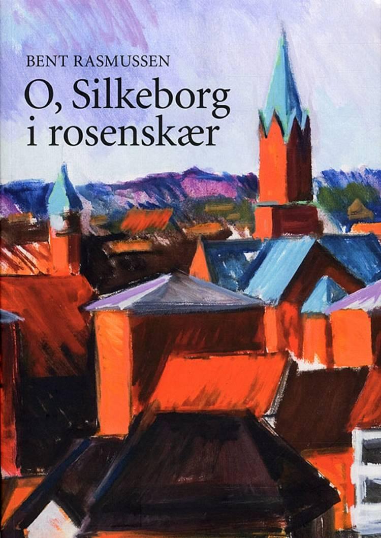 O, Silkeborg i rosenskær af Bent Rasmussen