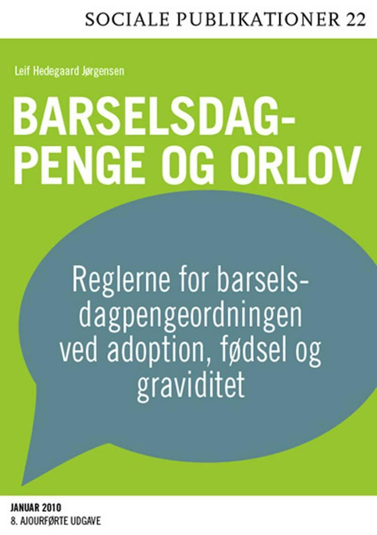Barselsdagpenge og orlov af Leif Hedegaard Jørgensen