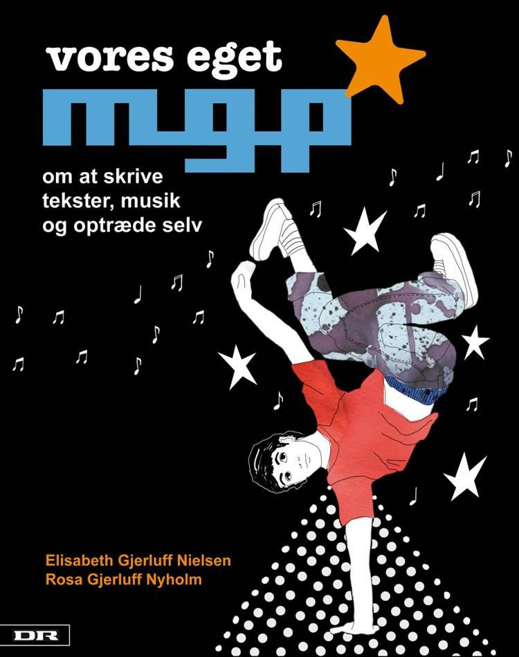Vores eget MGP af Elisabeth Gjerluff Nielsen, Rosa Gjerluff Nyholm og Rie Rosendahl