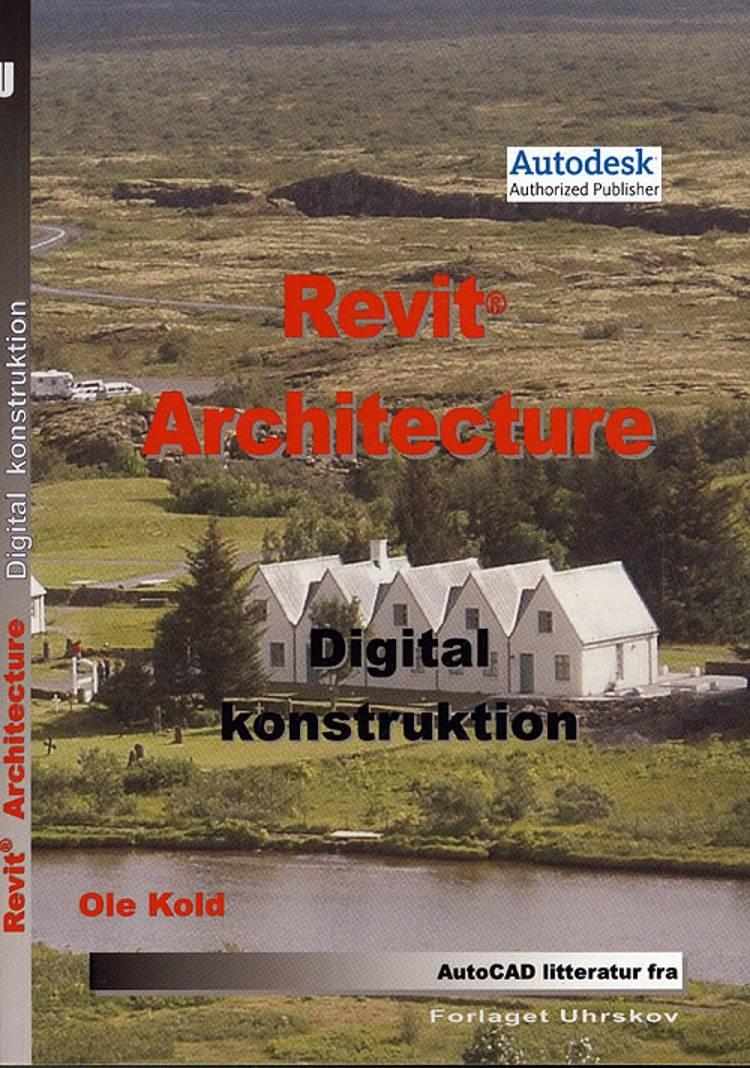 Revit Architecture - digital konstruktion af Ole Kold