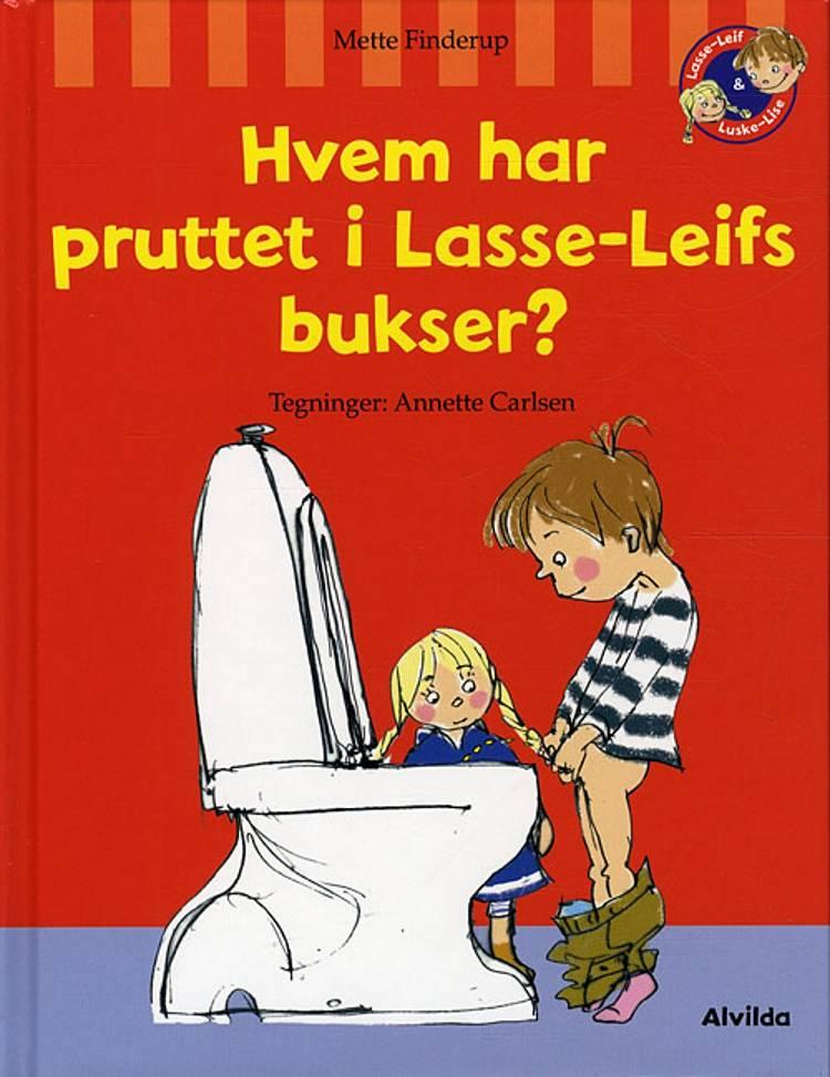Hvem har pruttet i Lasse-Leifs bukser? af Mette Finderup