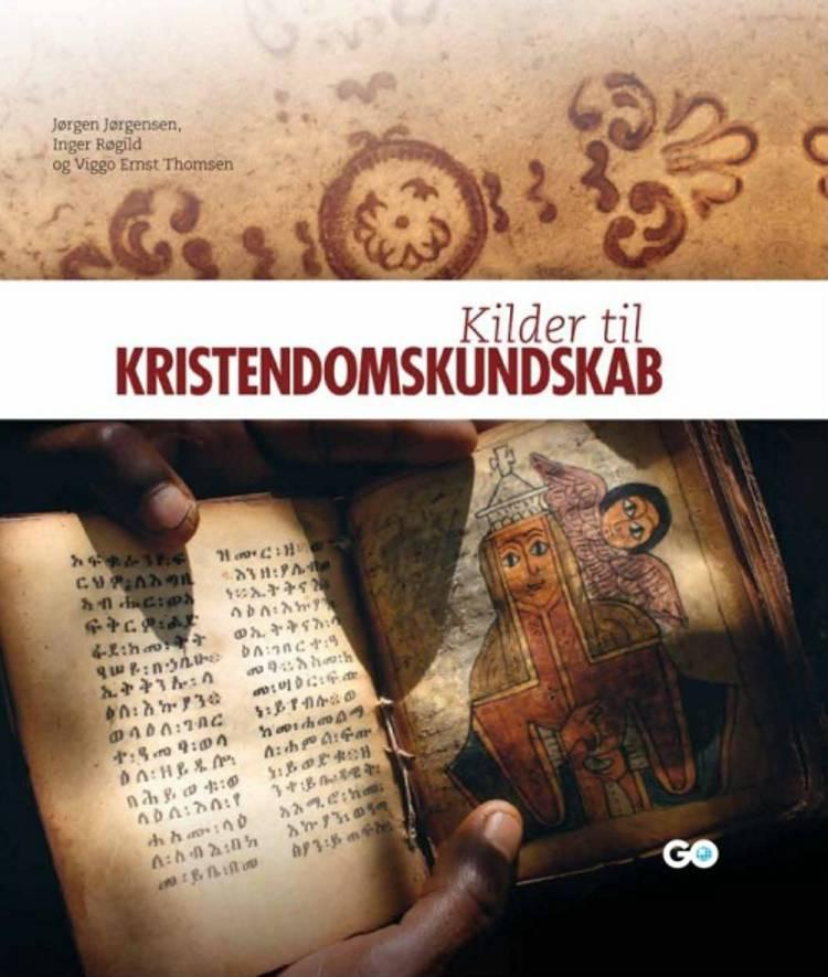 Kilder til Kristendomskundskab af Jørgen Jørgensen og Inger Røgild og Viggo Ernst Thomsen