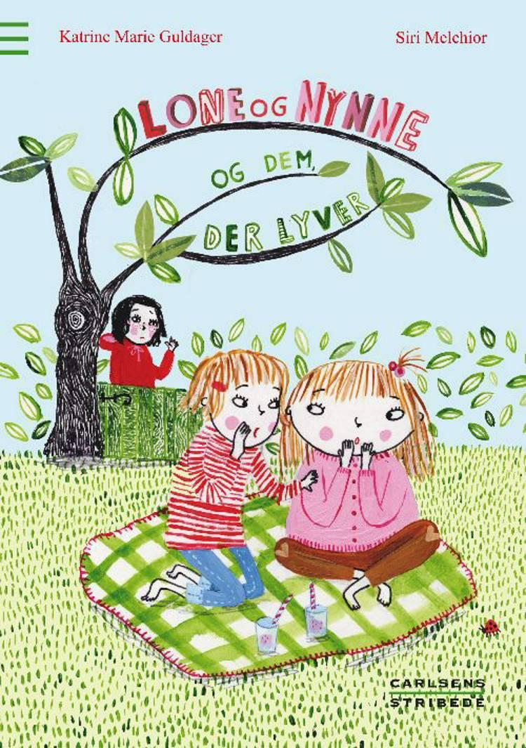 Lone og Nynne og dem, der lyver af Katrine Marie Guldager