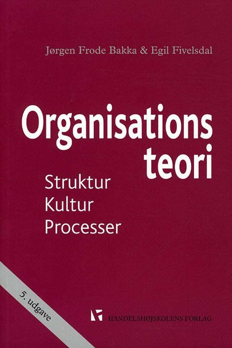 Organisationsteori af Egil Fivelsdal, J. F. Bakka og Jørgen Frode Bakka