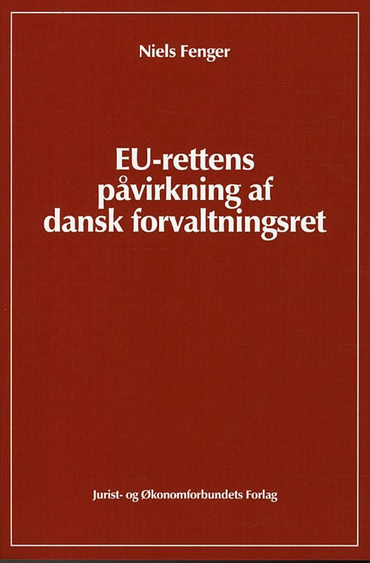 EU-Rettens påvirkning af dansk forvaltningsret af Niels Fenger