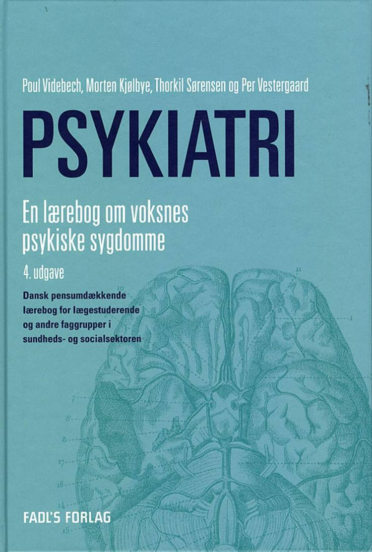 Psykiatri af Thorkil Sørensen, Poul Videbech, Morten Kjølbye og Thorkil Sørensen og Per Vestergaard m.fl.