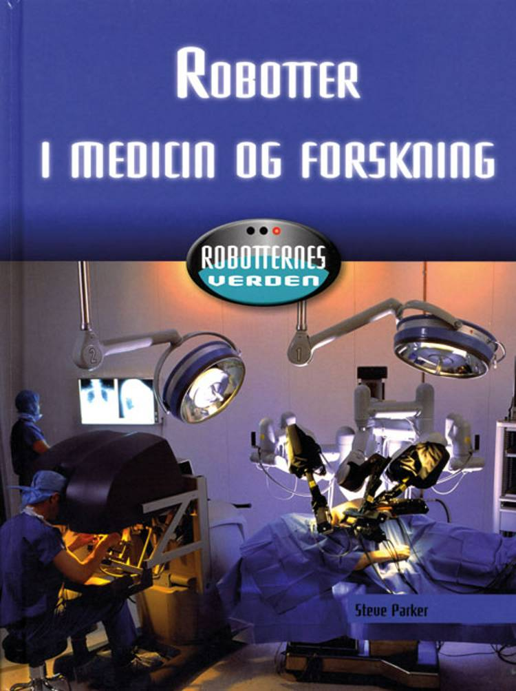 Robotter i medicin og forskning af Steve Parker