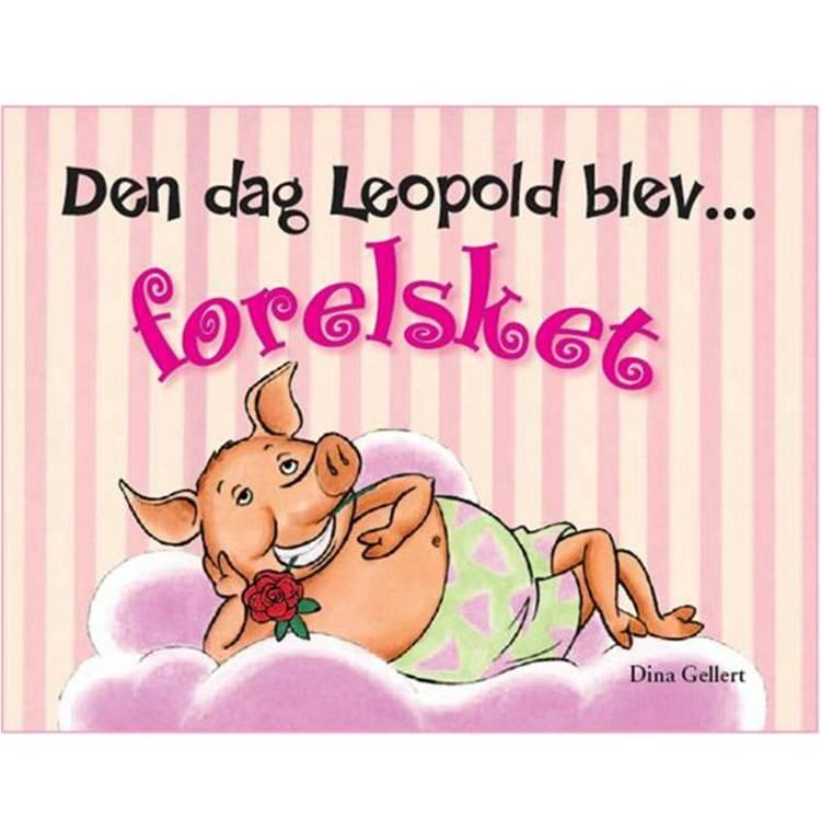 Den dag Leopold blev forelsket af Dina Gellert