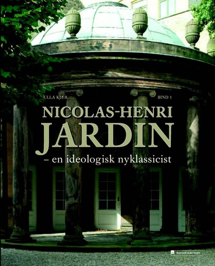 Nicolas-Henri Jardin. En ideologisk nyklassicist af Ulla Kjær