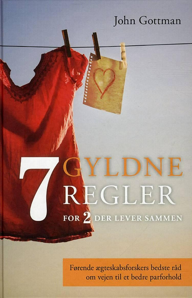 Syv gyldne regler for to der lever sammen af John Gottman og Nan Silver