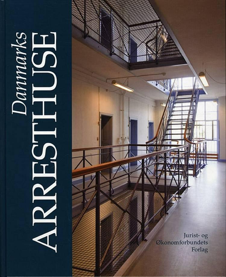 Danmarks Arresthuse af Peter Garde, Torben Rasmussen og Jens Tolstrup