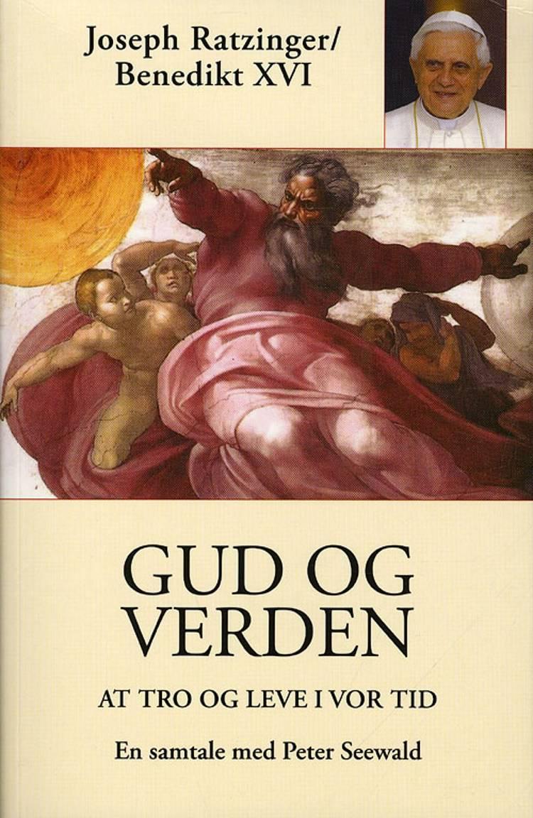 Gud og verden af Joseph Ratzinger og Peter Seewald