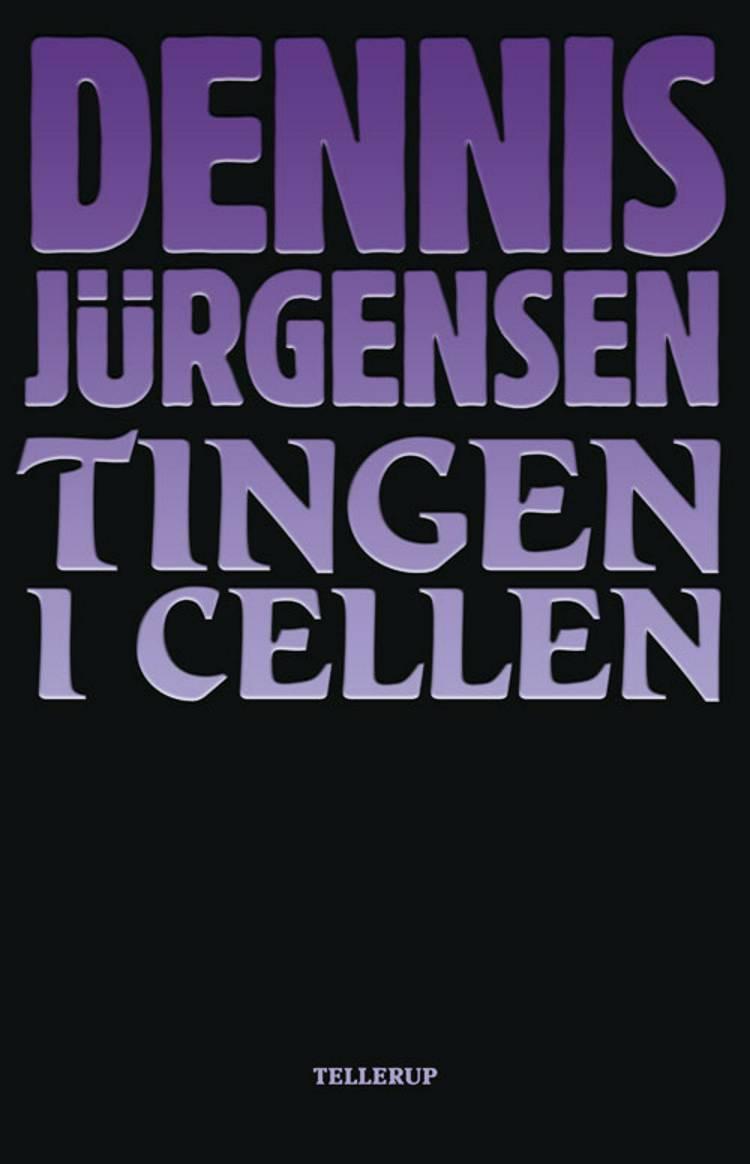 Tingen i cellen af Dennis Jürgensen