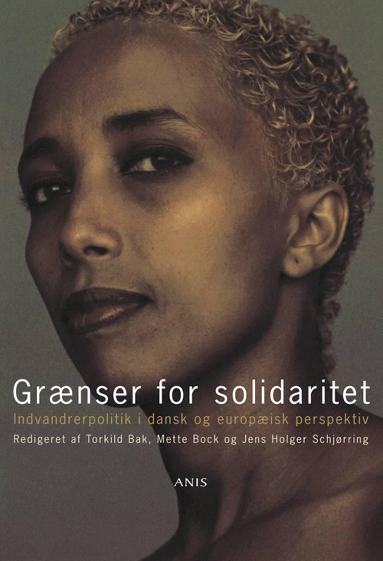 Grænser for solidaritet af Mette Bock, Jens Holger Schjørring og Jens Torkild Bak