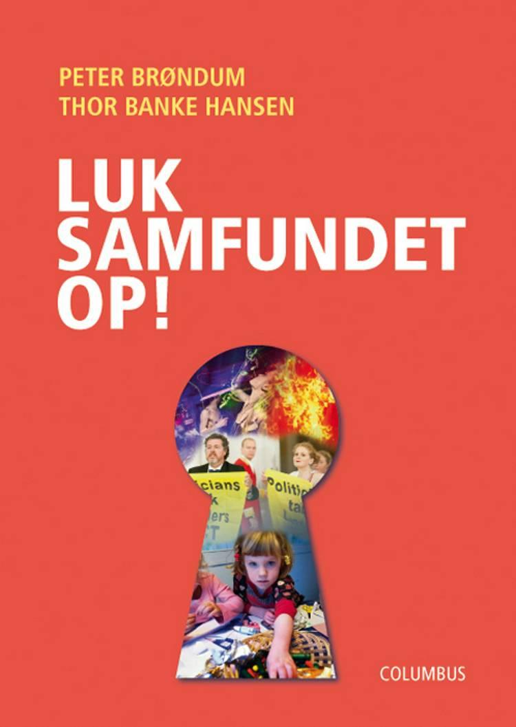 Luk samfundet op! af Peter Brøndum og Thor Banke Hansen
