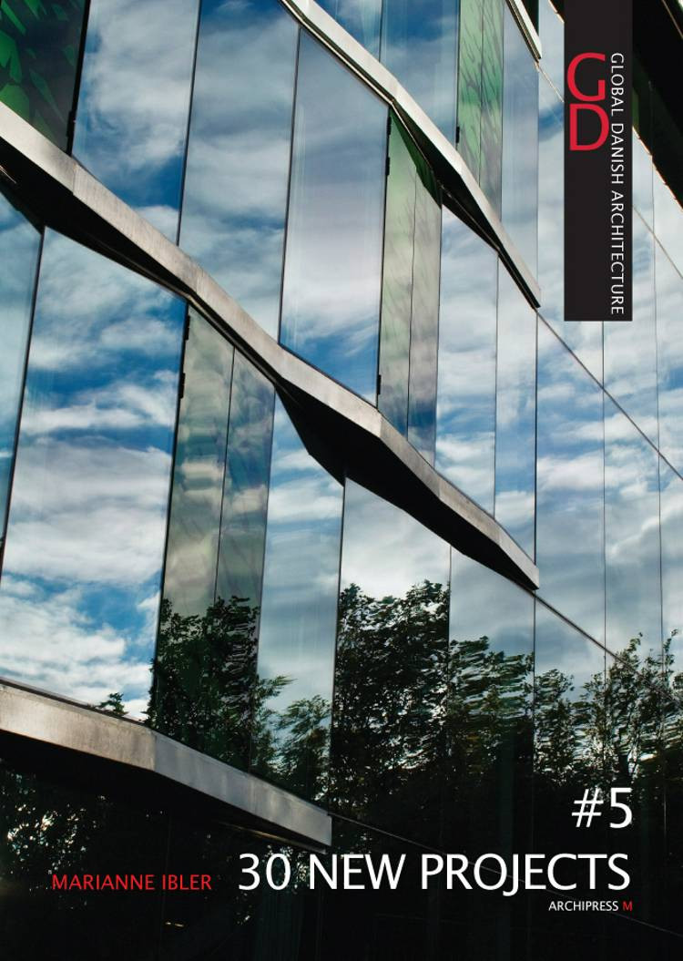 Global Danish architecture af Nils-Ole Lund, Marianne Ibler, Kenneth Frampton, J.M. Cava, Peter McKeith, Robert McCarter, Rick Bell, Signe Kongebro og Peder Elgaard