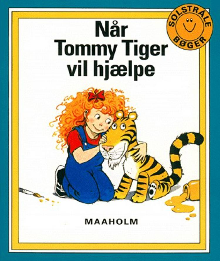 Når Tommy Tiger vil hjælpe af Joy Cowley