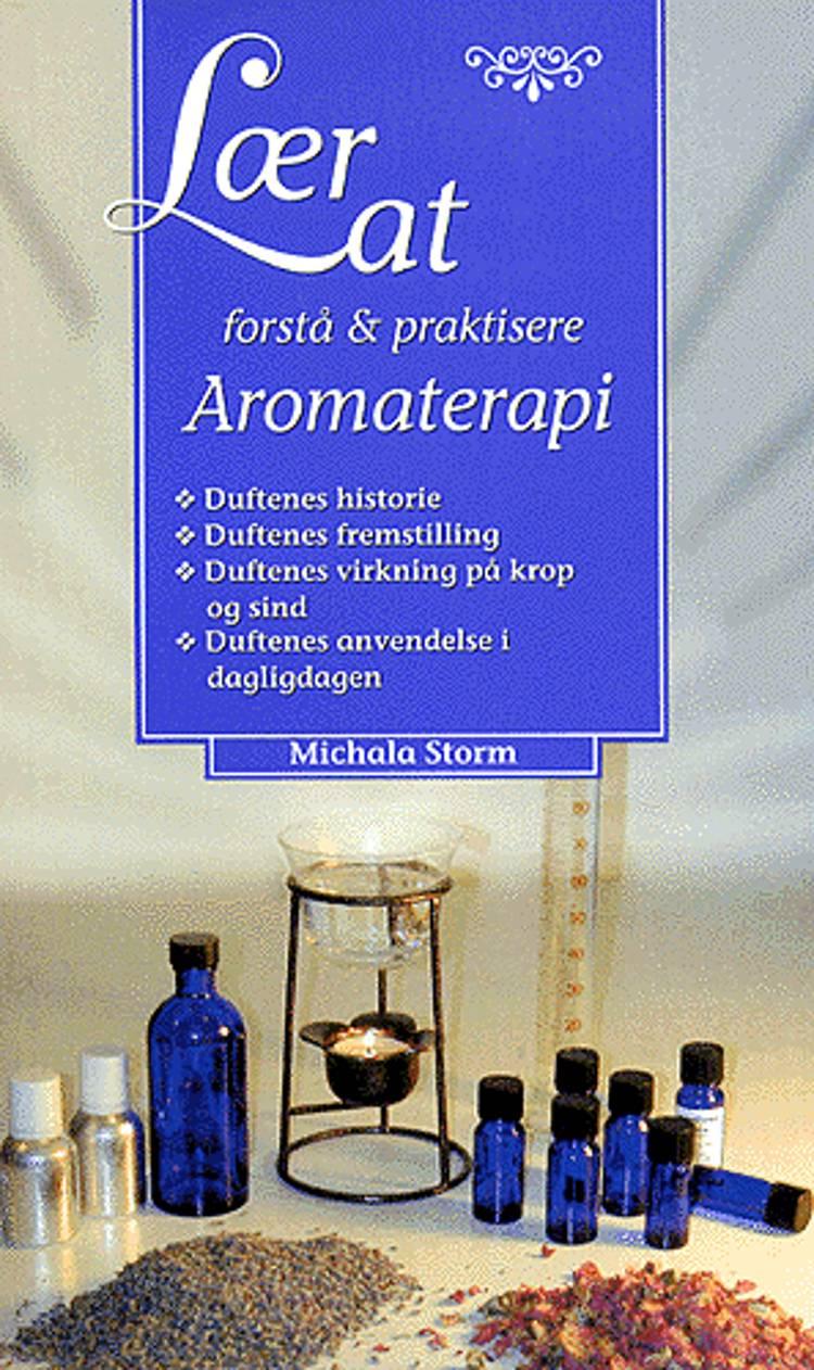Lær at forstå & praktisere aromaterapi af Michala Storm