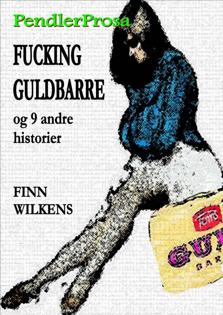 FUCKING GULDBARRE og 9 andre historier af Finn Wilkens