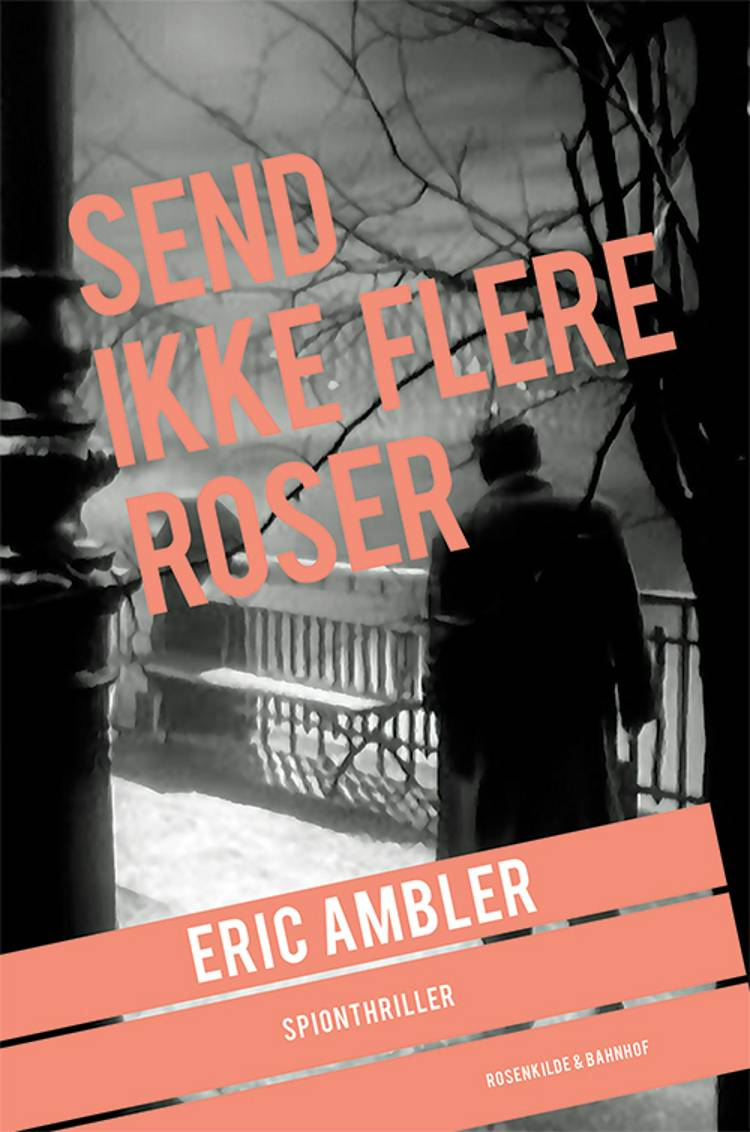 Send ikke flere roser af Eric Ambler