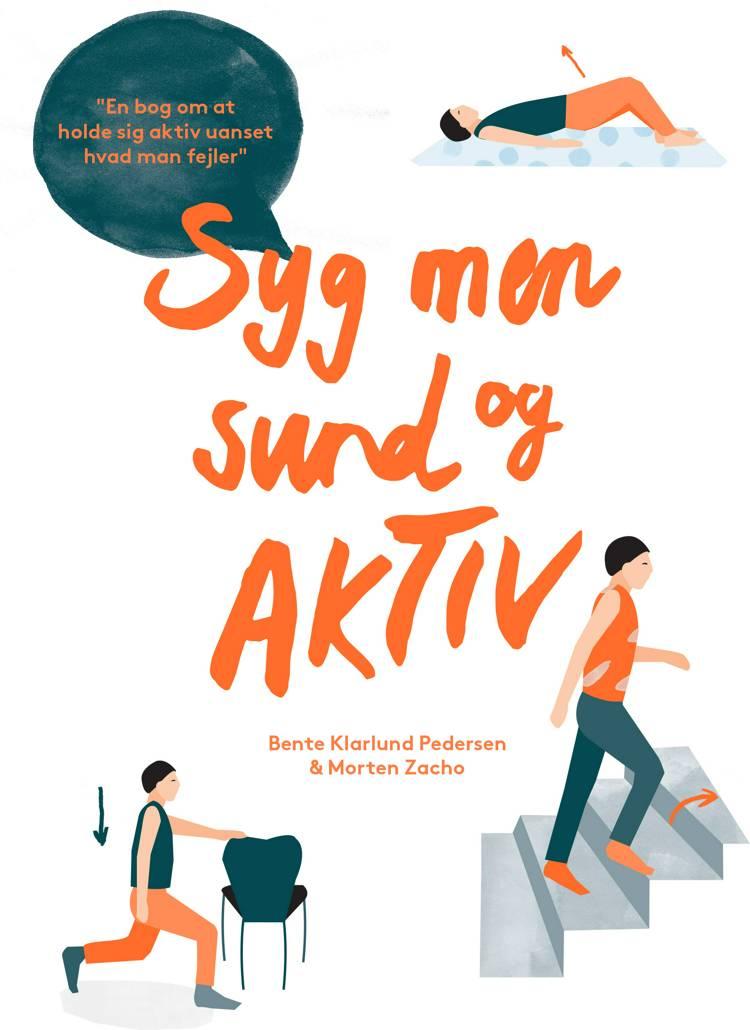 Syg men sund og aktiv af Morten Zacho og Bente Klarlund Pedersen