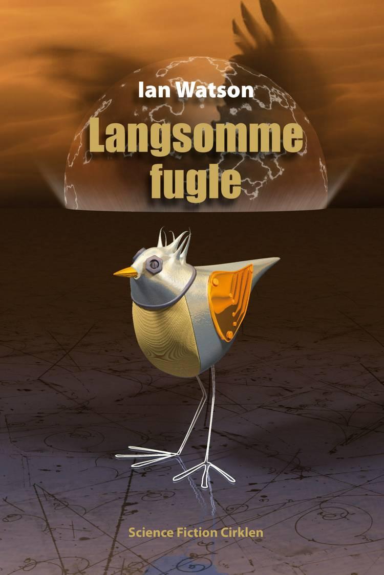 Langsomme fugle af Ian Watson