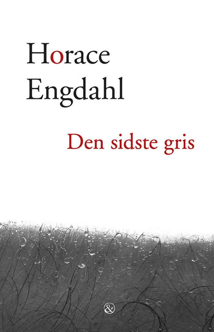 Den sidste gris af Horace Engdahl