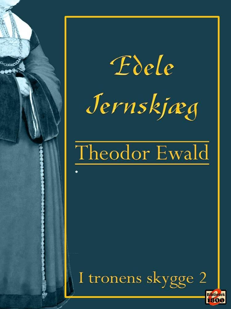 Edele Jernskjæg af Theodor Ewald