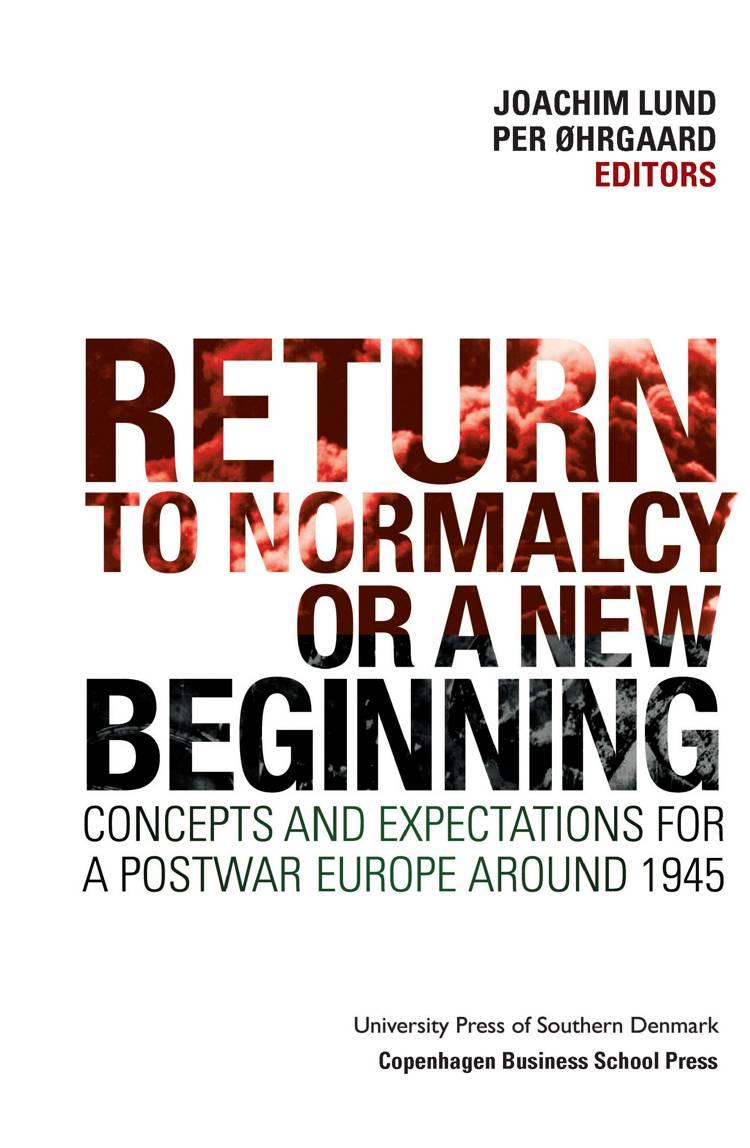 Return to Normalcy or a New Beginning af Per Øhrgaard og Joachim Lund