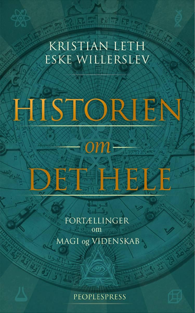 Historien om det hele af Kristian Leth og Eske Willerslev