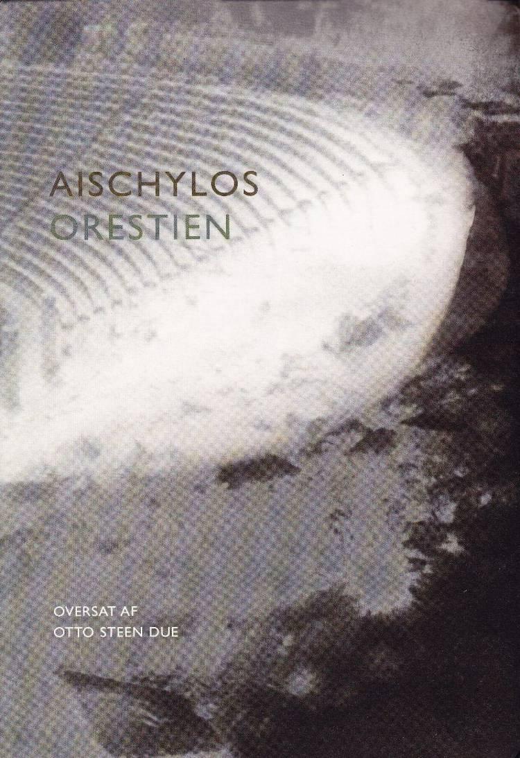 Orestien af Intet fornavn Aischylos