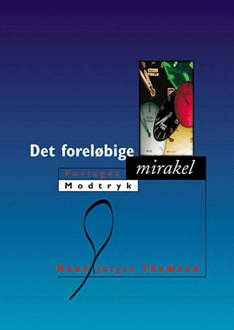 Det foreløbige mirakel af Hans Jørgen Thomsen