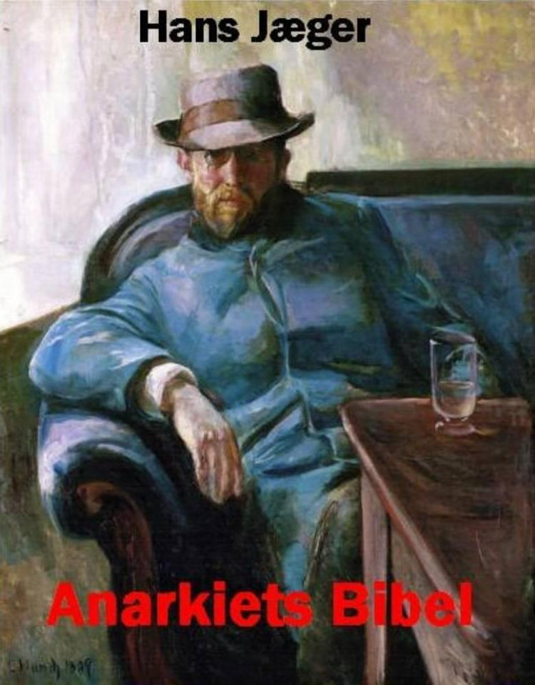 Anarkiets Bibel af Hans Jæger