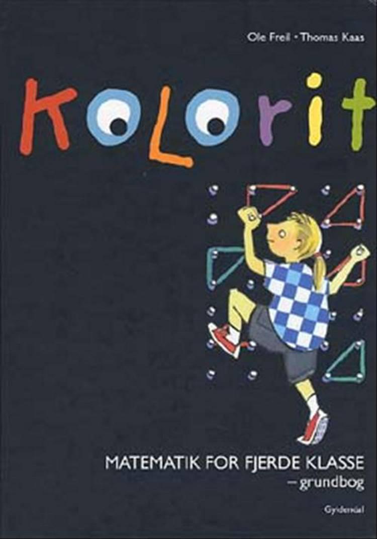 Kolorit Matematik for 4. kl. af Thomas Kaas og Ole Freil